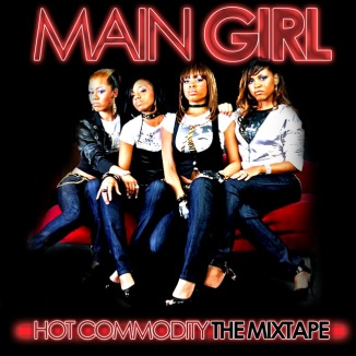 Main Girl Hot Commodity Mixtape Front