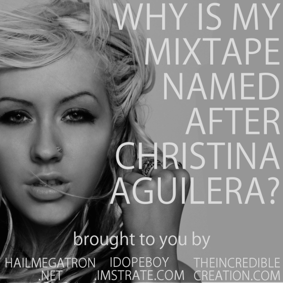 WHY_IS_MY_MIXTAPE_NAMED_AFTER_CHRISTINA_AGUILERA[FRONT_FINAL]